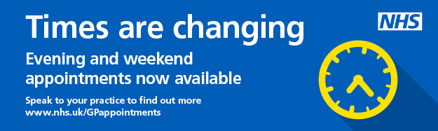 Times are changing.  Evening and weekend appointments now available.  Speak to your practice to find out more.